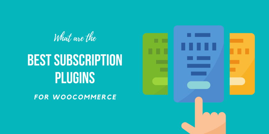 Best WooCommerce Subscriptions Plugins You Must Install 2021