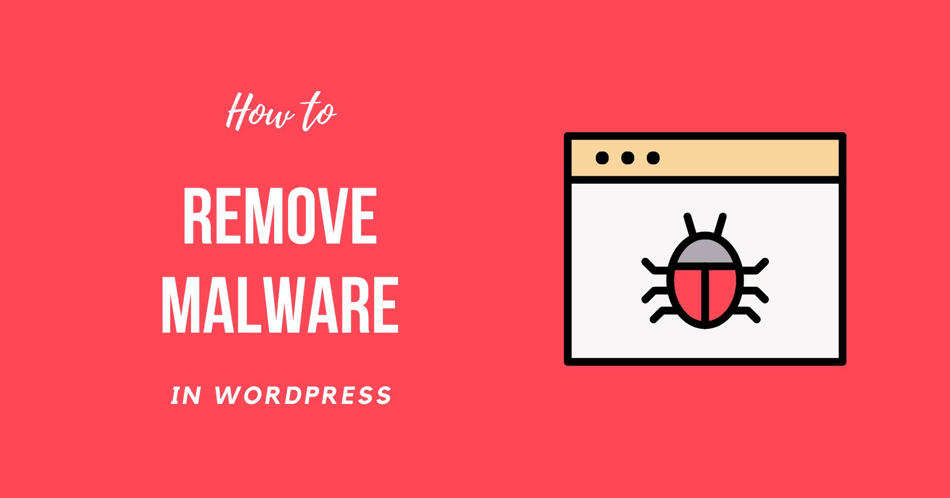 Easy Steps for WordPress Malware Removal