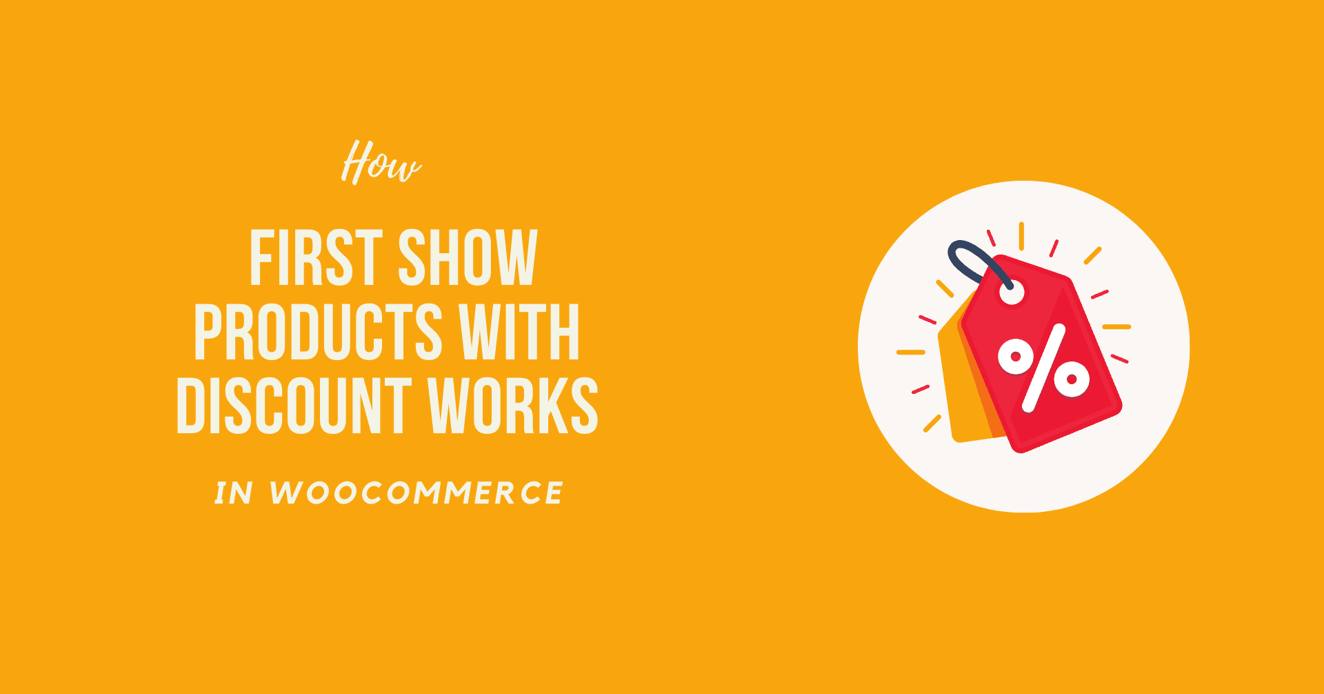How WooCommerce First Show Products with Discount Works
