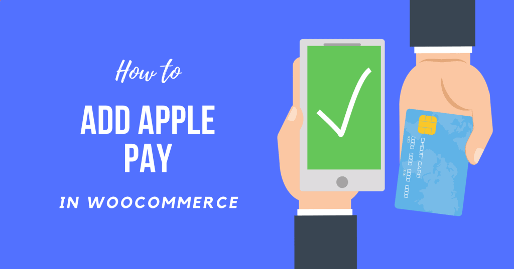 How to Add Apple Pay to WooCommerce