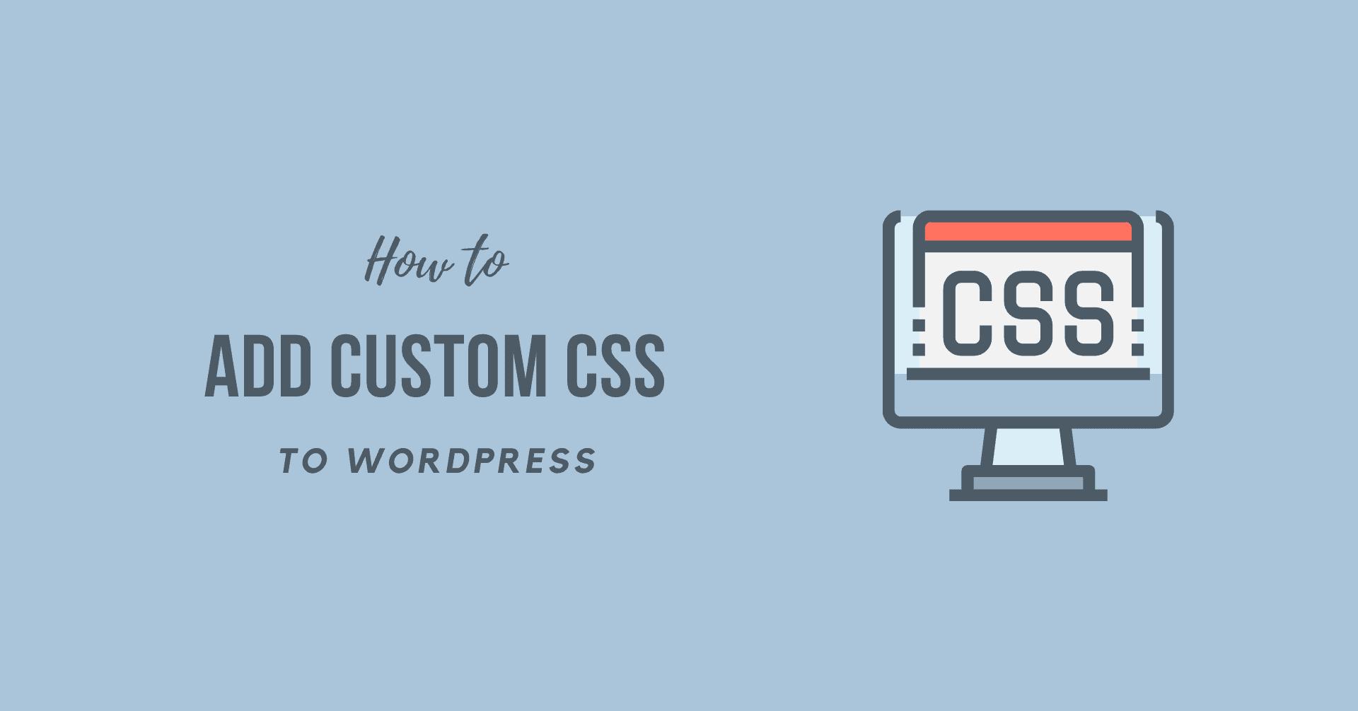How to Add Custom CSS to WordPress 2021 Easily