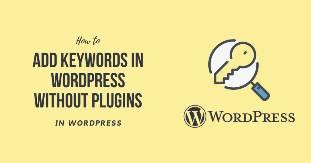 How to Add Keywords in WordPress Without Plugins Easily