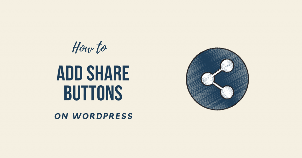 How to Add Share Buttons on WordPress Easy Beginners Guide