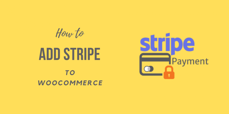 How to Add Stripe to WooCommerce