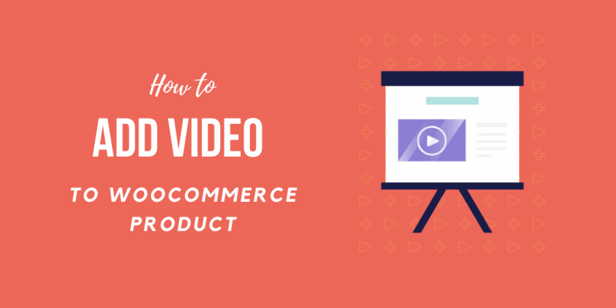 How to Add Video to WooCommerce Product