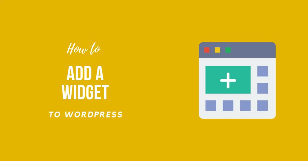 How to Add a Widget to WordPress