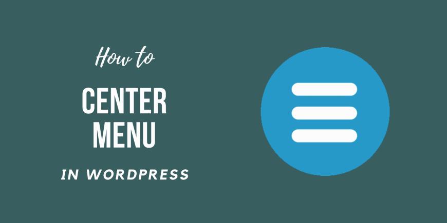 How to Center Menu in WordPress Using CSS