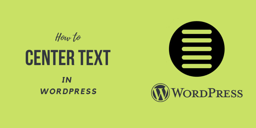How to Center Text in WordPress easily