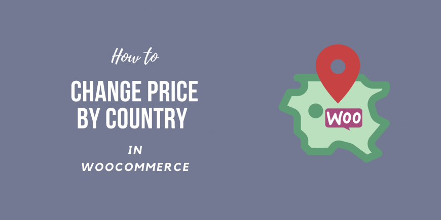 How to Change Price by Country WooCommerce