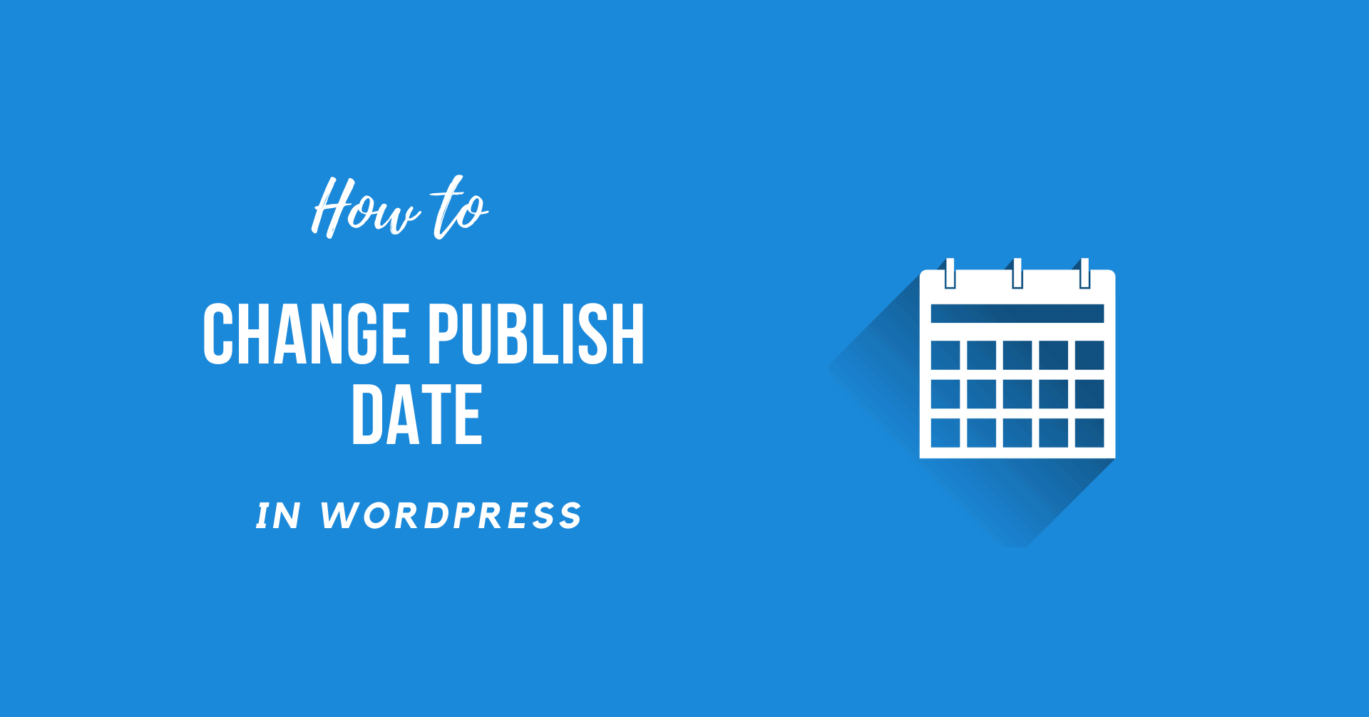 How to Change Publish Date in WordPress Easily