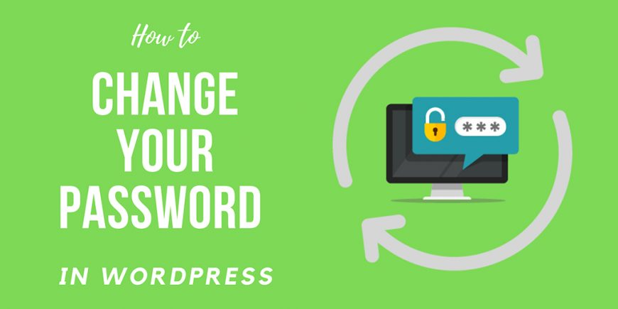 How to Change Your Password in WordPress and Reset Your Password in WordPress