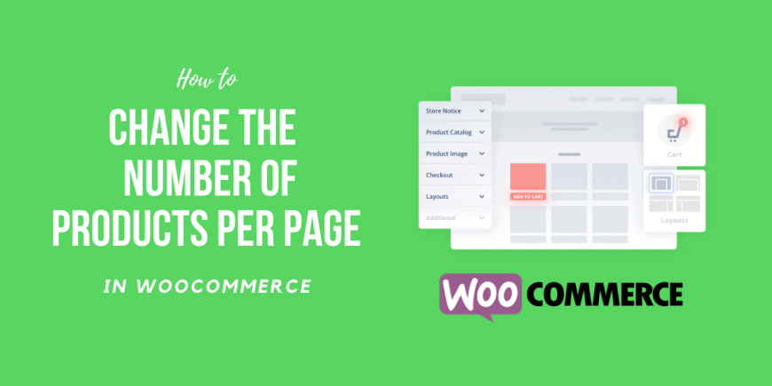How to Change the WooCommerce Number of Products Per Page in WordPress