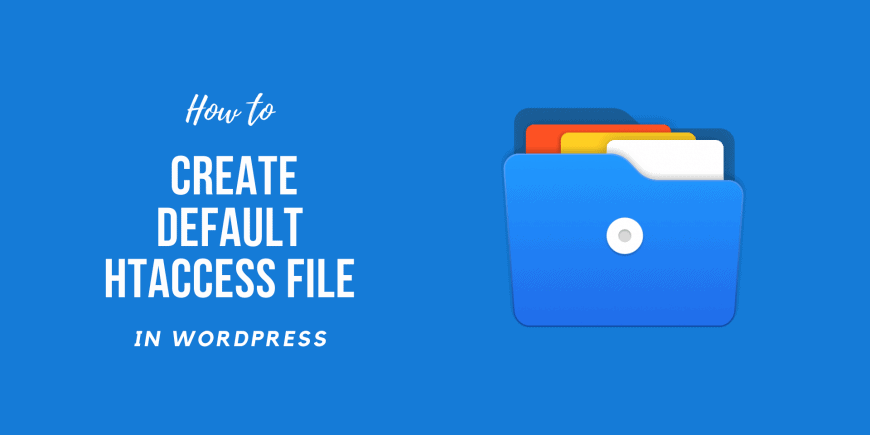 How to Create the Default WordPress htacces File from cpanel