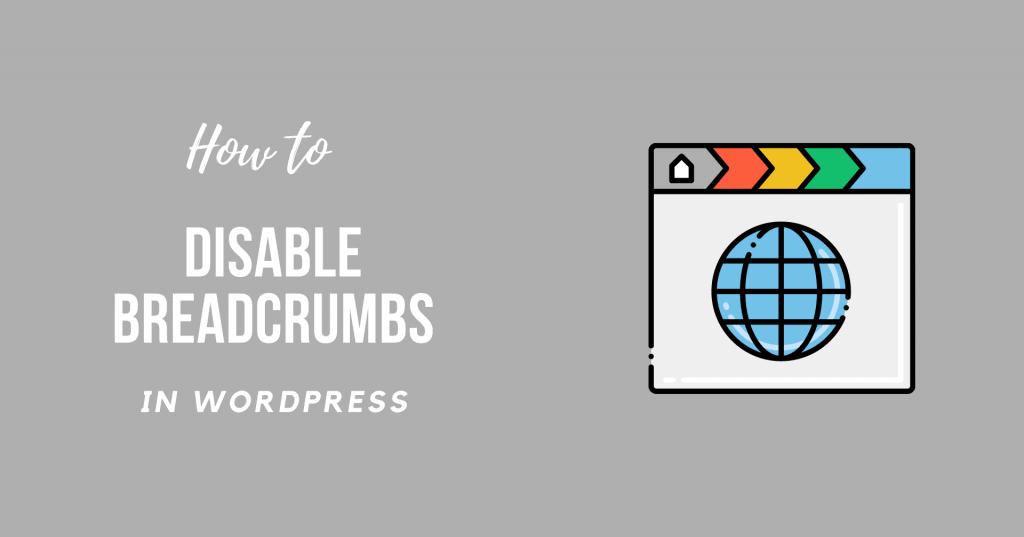 How to Disable Breadcrumbs in WordPress