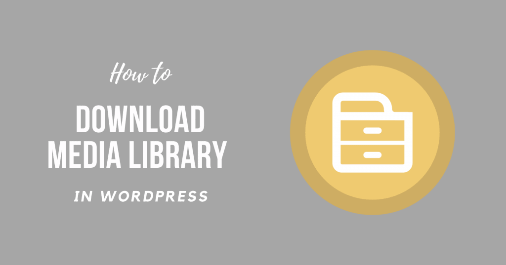 How to Download WordPress Media Library