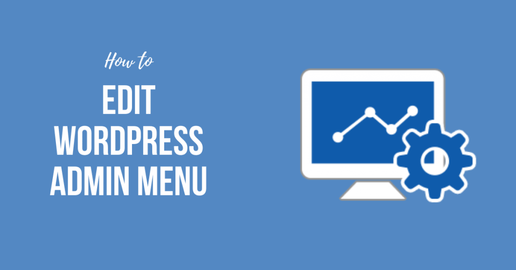 How to Edit WordPress Admin Menu