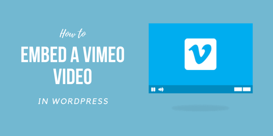 How to Embed a Vimeo Video in WordPress 2021