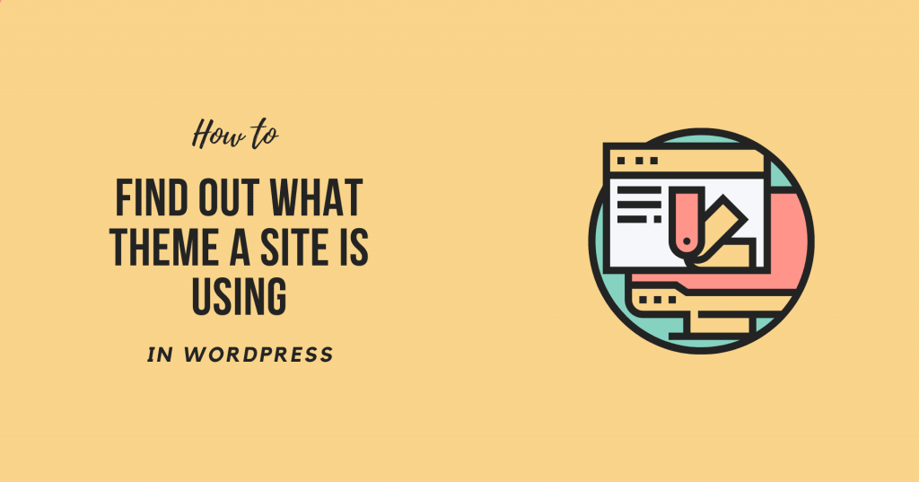 How to Find Out What WordPress Theme a Site is Using