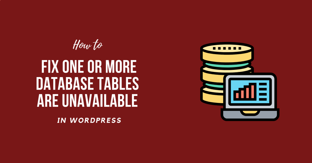 How to Fix One or more database tables are unavailable. The database may need to be repaired. (1)