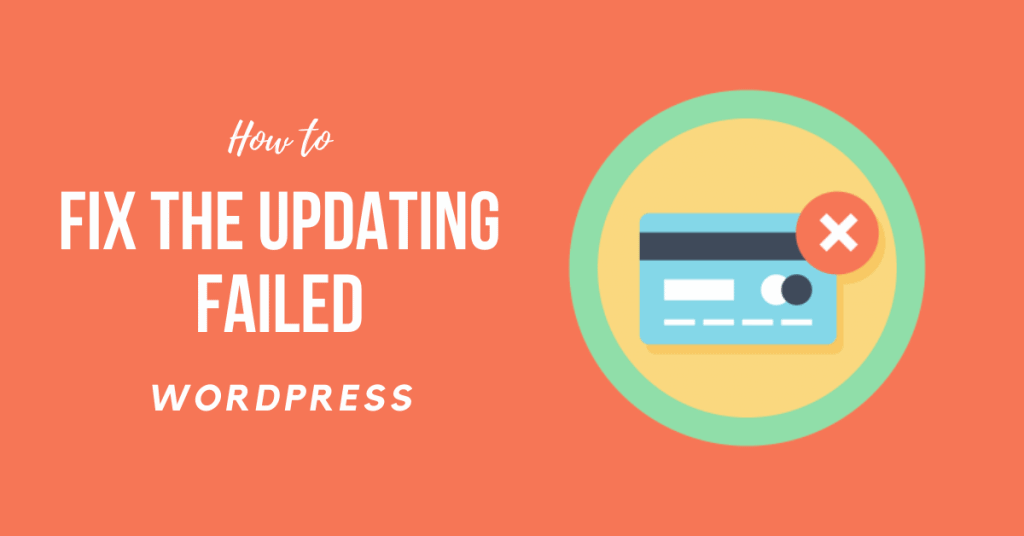 How to Fix the Updating Failed WordPress