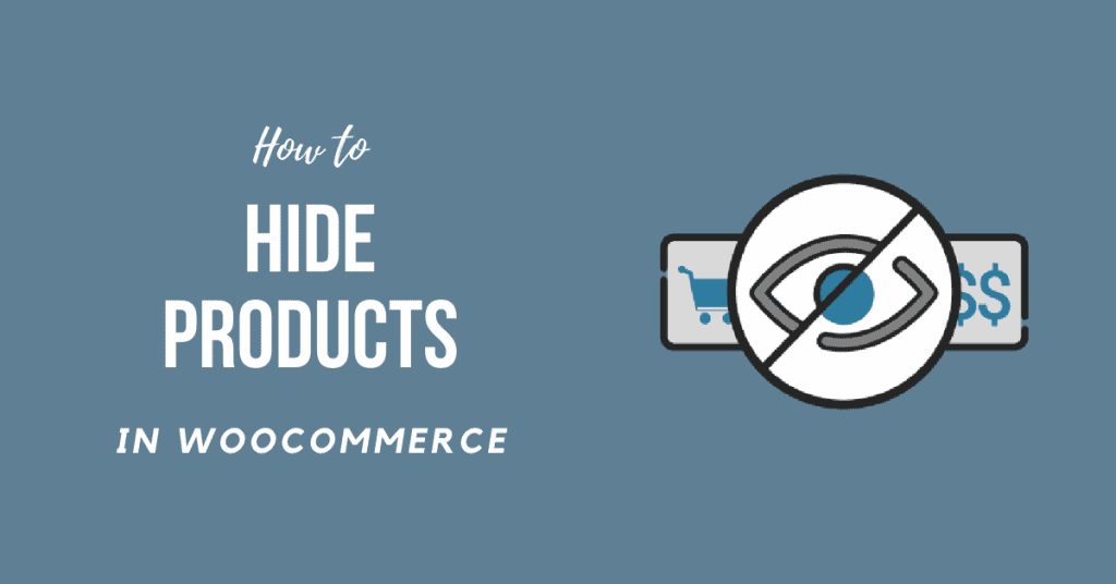 How to Hide Products in WooCommerce