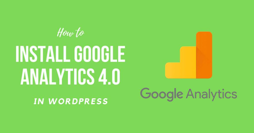 How to Install Google Analytics 4.0 in WordPress