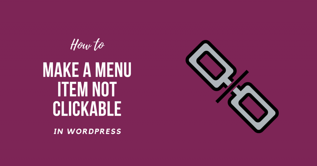 How to Make a Menu Item Not Clickable in WordPress