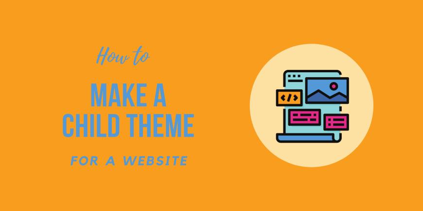 How to Make a WordPress Child Theme