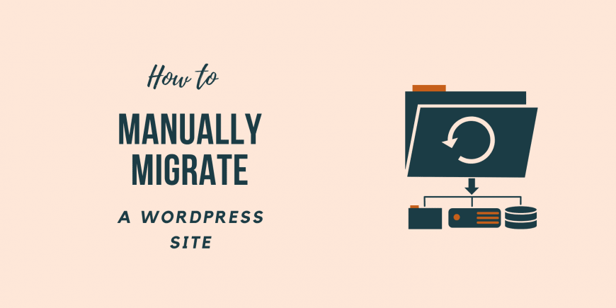 How to Manually Migrate a WordPress Site