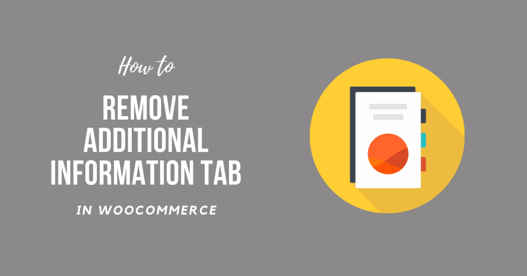 How to Perform WooCommerce Remove Additional Information