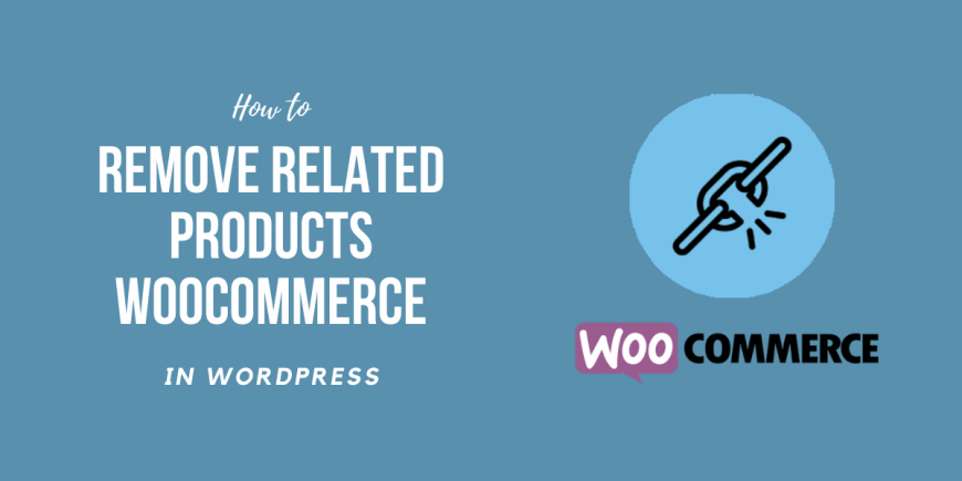 How to Remove Related Products WooCommerce in WordPress