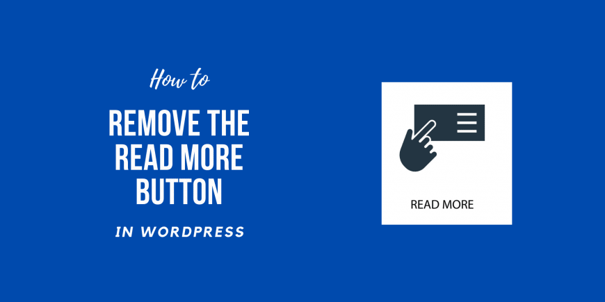 How to Remove the Read More Button in WordPress