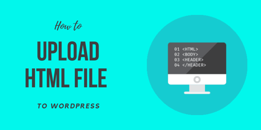How to Upload Html File to WordPress