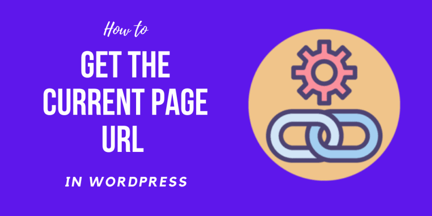 How to WordPress get current page url (2020) Easy and Best Beginners Guide