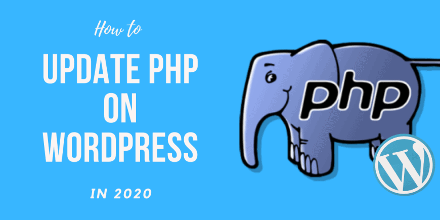 How to update PHP on WordPress Easily in 2020