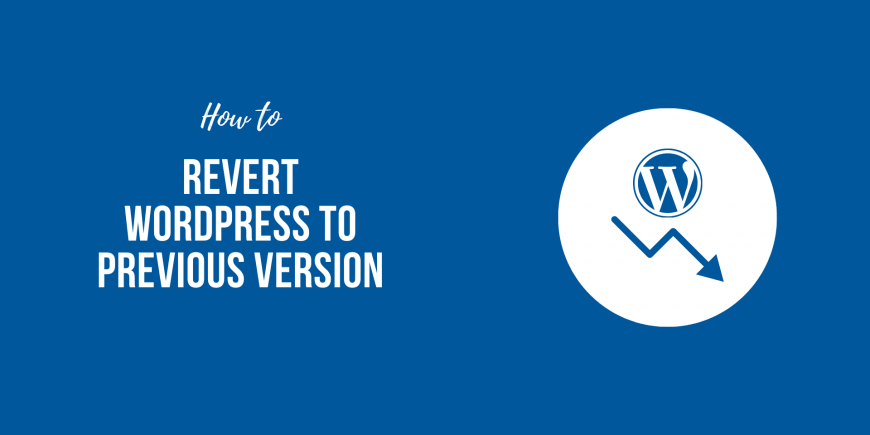 Revert WordPress to Previous Version