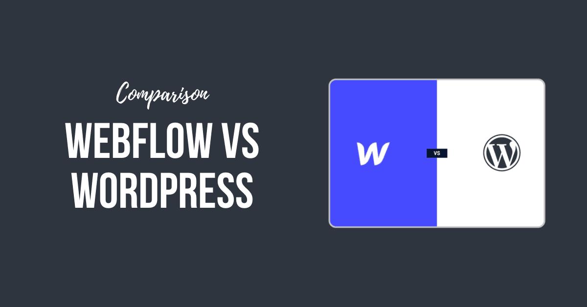 Webflow vs WordPress 2021