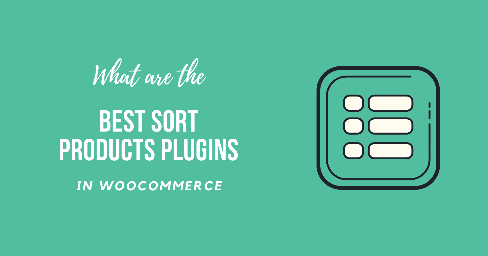What are the Best WooCommerce Sort Products Plugins