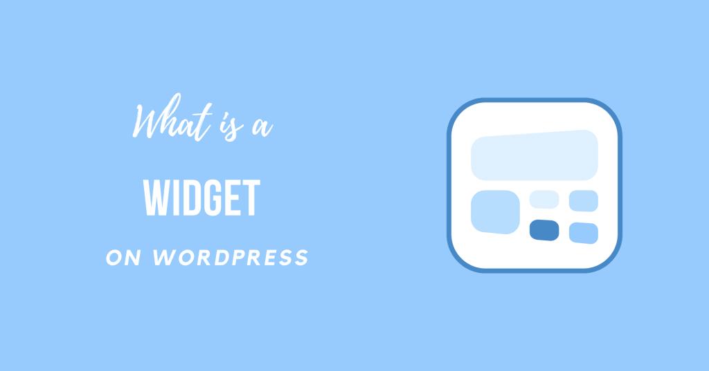 What is a Widget on WordPress
